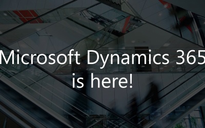 Dynamics 365 is here