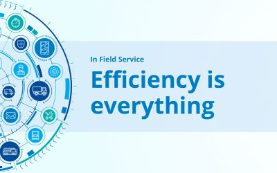 Run a field service business? Here's why efficiency is everything